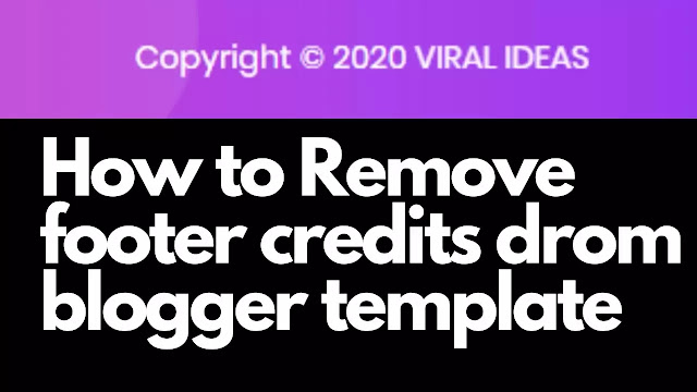 How to Remove Footer Credit Blogger Template