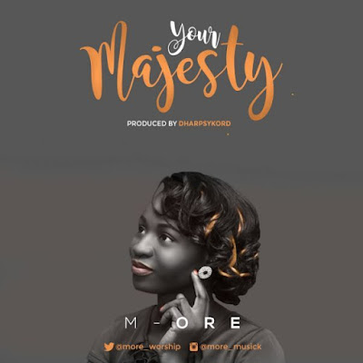 Music: M-Ore – Your Majesty