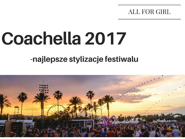 Coachella 2017-  najlepsze stylizacje festiwalu