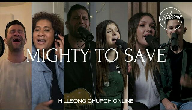 Hillsong Worship – Mighty To Save And Official Video