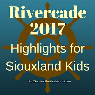 Rivercade 2017 Highlights for Siouxland Kids