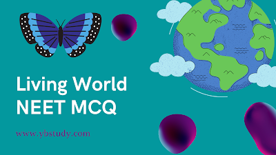 Maharashtra board  living world  MCQ for class  11
