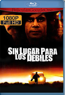 Sin lugar para los débiles (2007) [1080p BRrip] [Latino-Inglés] [LaPipiotaHD]