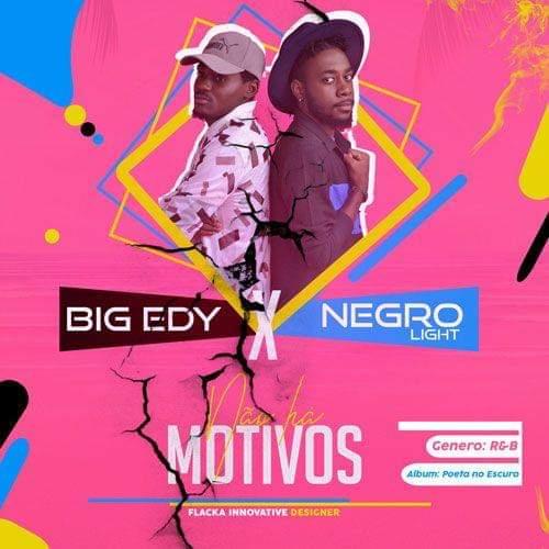 Big Eddy - Não Há Motivos (feat  Negro Light) [DOWNLOAD MP3]