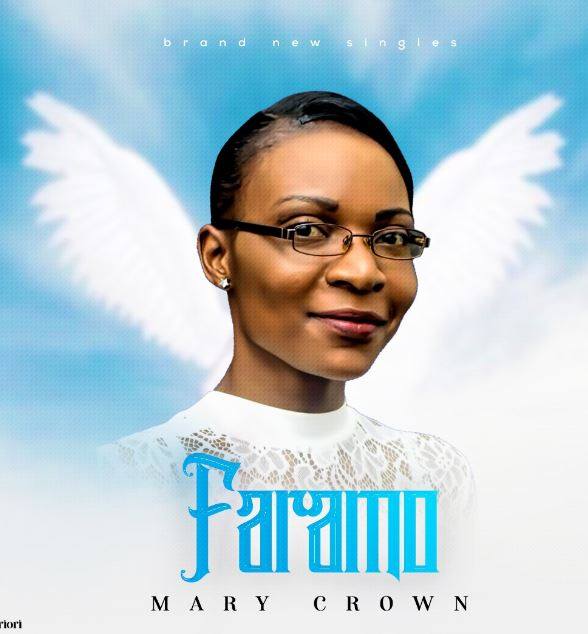 Gospel Music: Mary Crown - Faramo