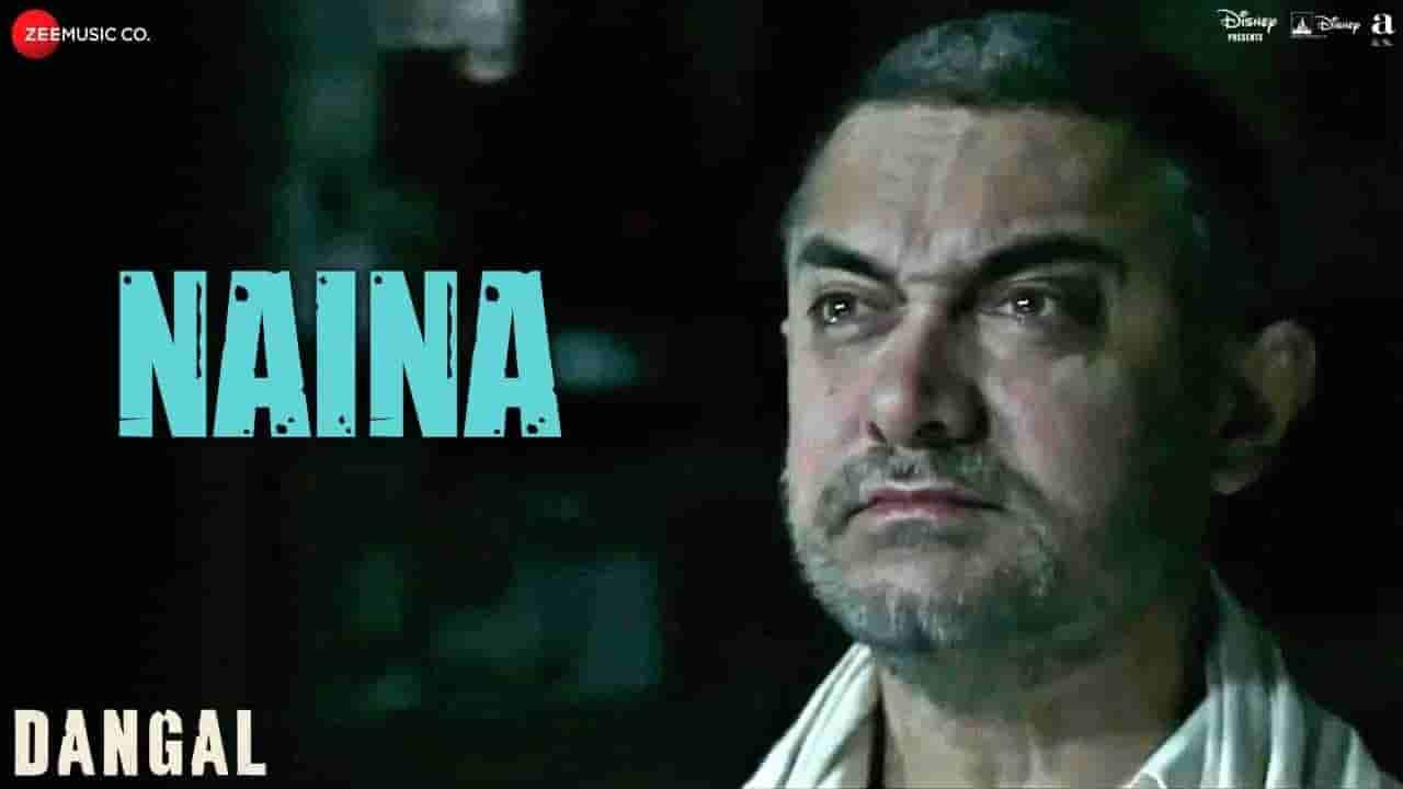 नैना Naina lyrics in Hindi Dangal Arijit Singh Bollywood Song