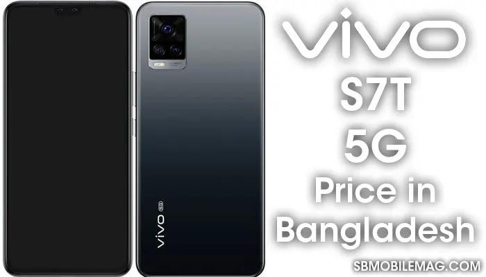 Vivo S7t 5G, Vivo S7t 5G Price, Vivo S7t 5G Price in Bangladesh