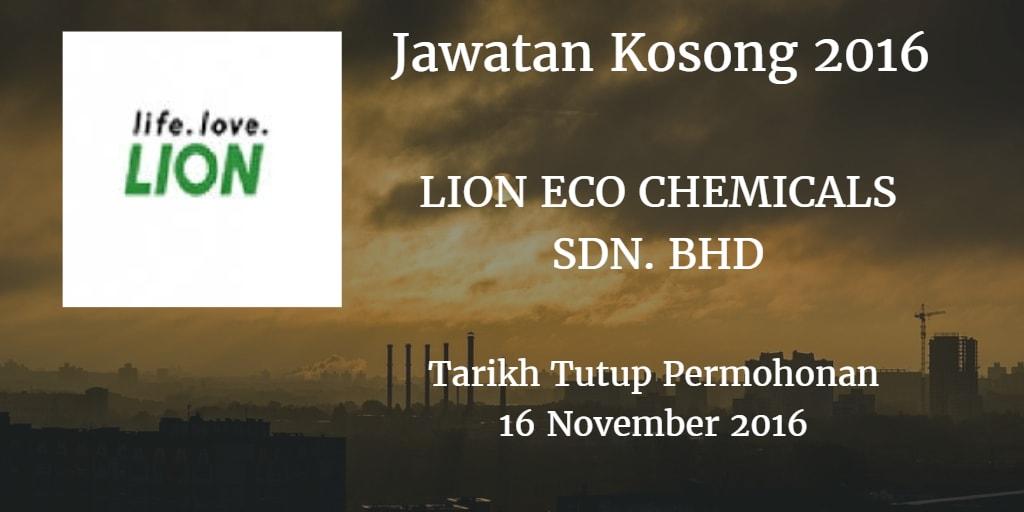 Jawatan Kosong LION ECO CHEMICALS SDN. BHD 16 November 2016