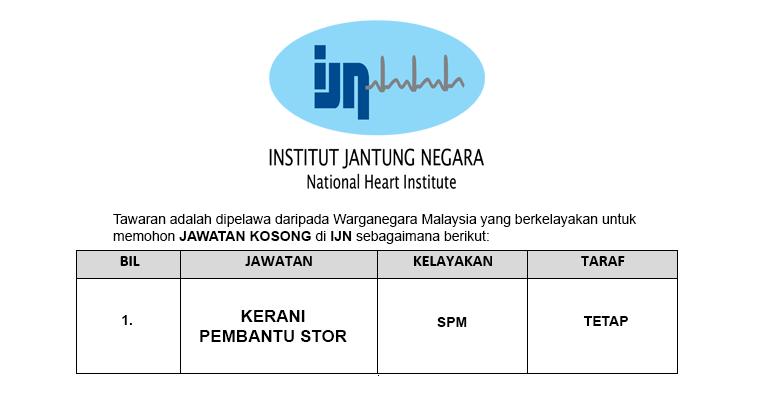 Jawatan Kosong Kerani dan Pembantu Stor di Institut Jantung Negara IJN