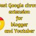 Best Google Chrome extension for blogger and  YouTuber in हिंदी - Ashalitechs