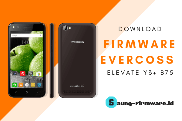 Firmware Evercoss B75 Elevate Y3+ | Marsmallow V06 Tested