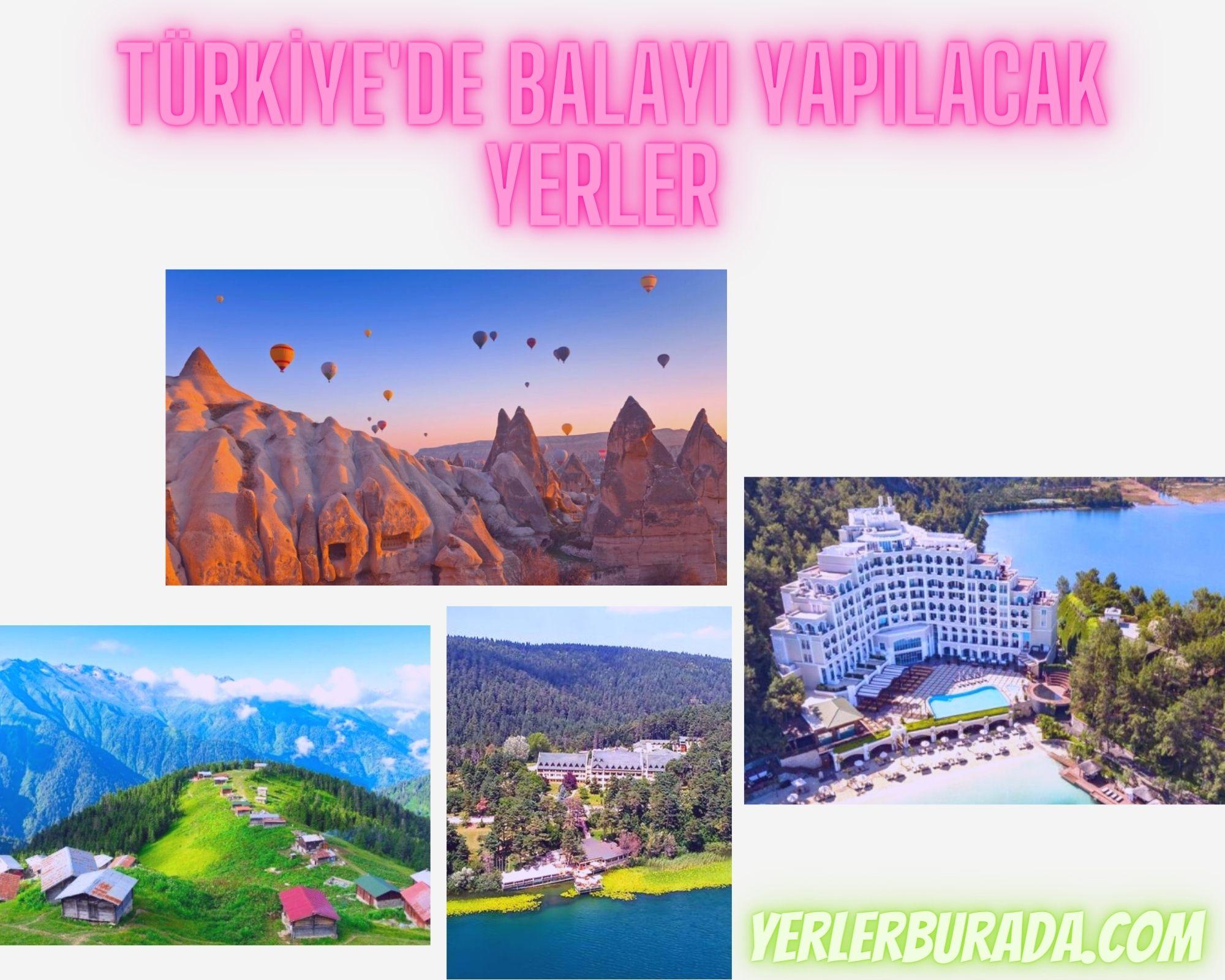 Türkiye'de balayı yapılacak yerler