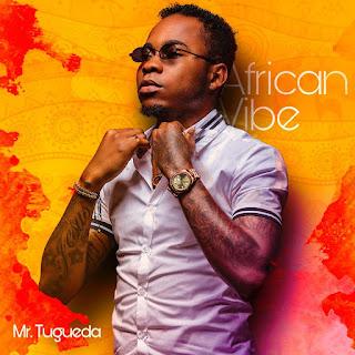 Puto Português - African Vibe [EP](Mr. Tugueda)  (2018)