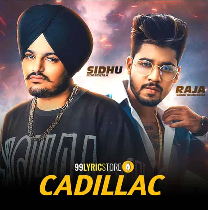 Cadillac new Punjabi Song Sung by Sidhu Moosewala and Raja Game Changerz
