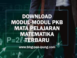 Download Modul-Modul PKB Mata Pelajaran Matematika Terbaru