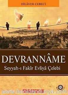 Dilaver Cebeci - Seyyah-ı Fakir Evliya Çelebi Devranname