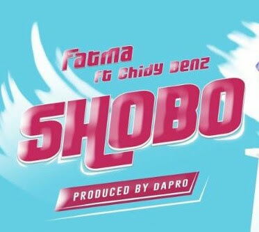 AUDIO | Fatma Ft. Chidy Benz _ Shobo  mp3 | Download