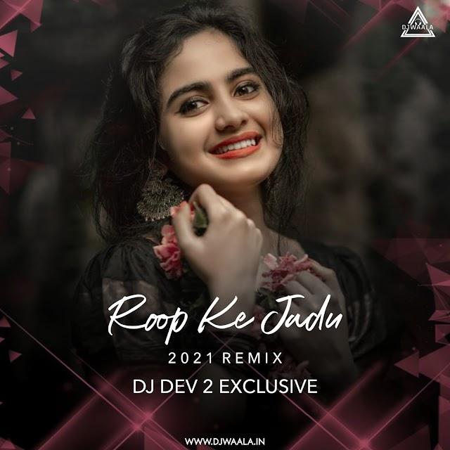 ROOP KE JADU (TAPORI MIX) - DJ DEV2 EXCLUSIVE