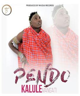 AUDIO | Kalule Mang'ati - PENDO | Download mp3