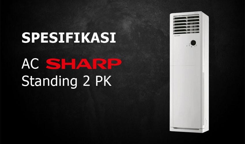 Mau Beli AC Sharp Standing 2 PK? Lihat Spesifikasi Di Sini