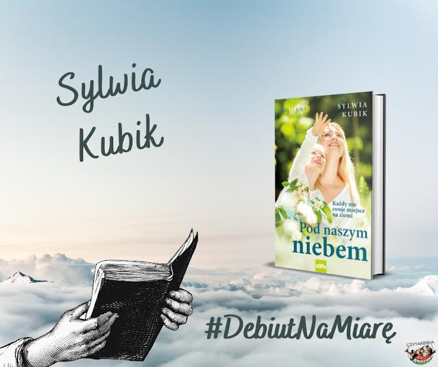 Debiut na miarę - Sylwia Kubik