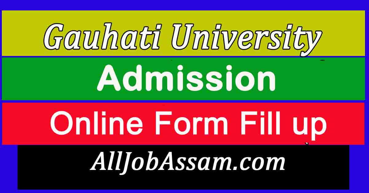 Gauhati University Online Form Fill up 2020