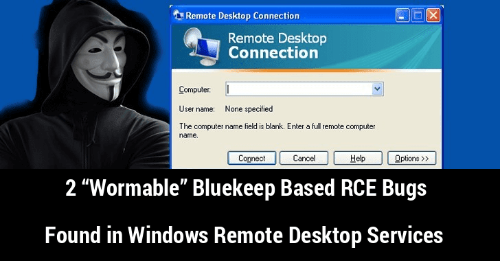 """2 """"Wormable"""" Bluekeep Based RCE Bugs in Windows Remote Desktop Services let Hackers Control Your System Remotely"""