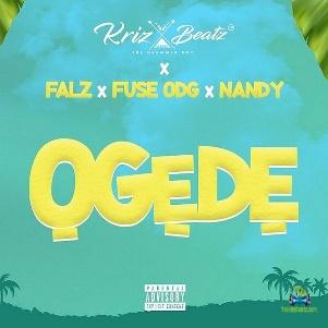 Krizbeatz ft Falz, Fuse odg & Nandy - Ogede
