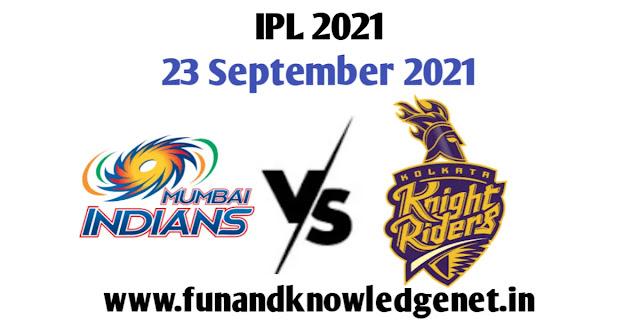 23 September 2021 IPL Match | 23 सितम्बर 2021 का आईपीएल मैच