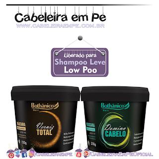 Máscaras Domina Cabelo e Verniz Total - Bothânico Hair (Low Poo)