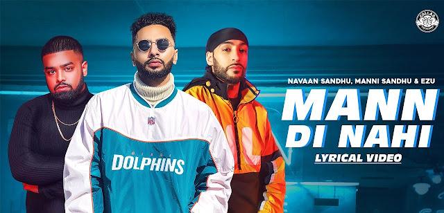 Mann Di Nahi Lyrics - Navaan Sandhu, Ezu