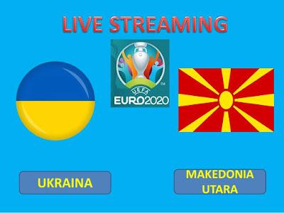 Link Live Streaming Euro 2020 UKRAINA Vs MAKEDONIA UTARA Berlangsung Di Stadion Arena Nationala