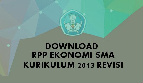 Download Rpp K13 Untuk Sma Download Rpp K13 Ekonomi Kelas Xi Sma Edisi Revisi Perangkat Mengajar