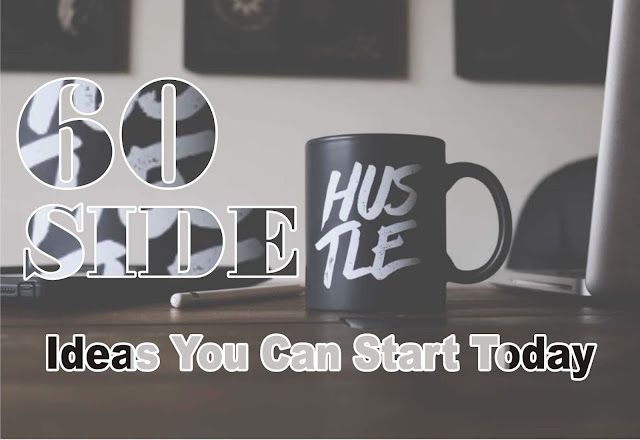 60 SIDE HUSTLE Ideas You Can Start Today