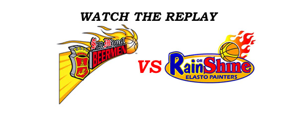 List of Replay Videos San Miguel vs Rain or Shine @ MOA Arena September 10, 2016