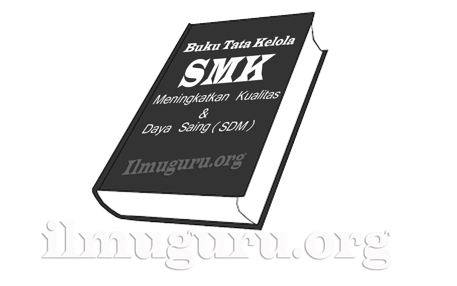 akan mencoba memberikan sedikit informasi tentang buku terbaru dengan Judul  Free Download Buku Tata Kelola SMK Tentang Meningkatkan Kualitas dan Daya Saing (SDM)