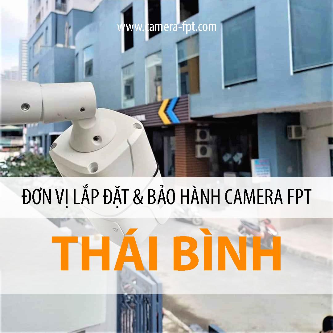 Camera FPT Thái Bình - Đơn vị lắp đặt và bảo hành dịch vụ FPT Camera