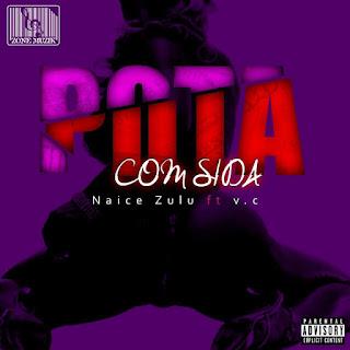 Naice Zulu Feat VC - Puta Com Sida
