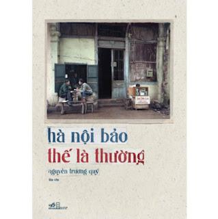 Hà Nội Bảo Thế Là Thường (Bìa Mềm)(Tản Văn) ebook PDF EPUB AWZ3 PRC MOBI