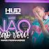 Hud O Brabo E Mari Fernandez - Não. Não Vou (Exclusiva)