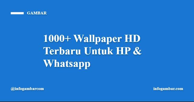 1000+ Wallpaper HD Terbaru Untuk HP & Whatsapp