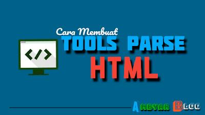 Cara Membuat Tools untuk Parse HTML di Blog
