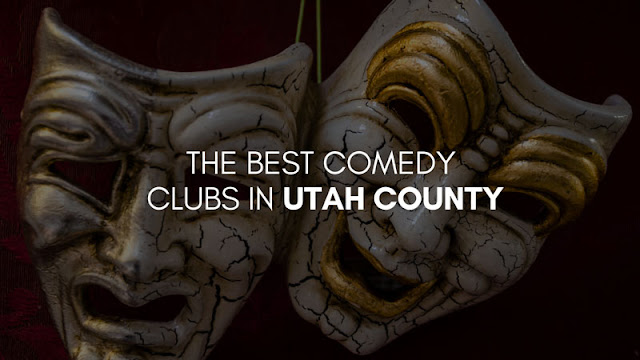The best comedy in Utah County