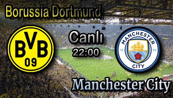 B.Dortmund - Manchester City canlı maç izle