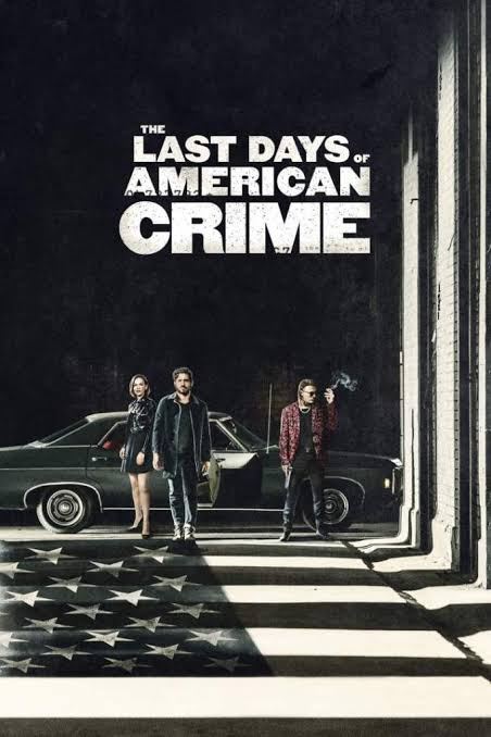 DOWNLOAD MOVIE: The Last Days of American Crime (2020)  Mp4