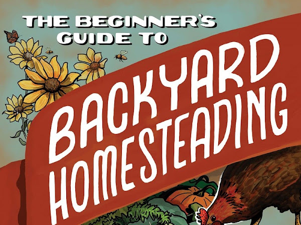 GIVEAWAY + Review: The Beginner's Guide to Backyard Homesteading