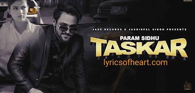 Taskar Lyrics | Param Sidhu |