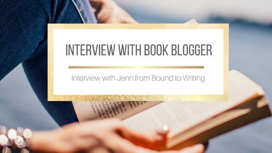 Interview with Jenn from Bound to Writing