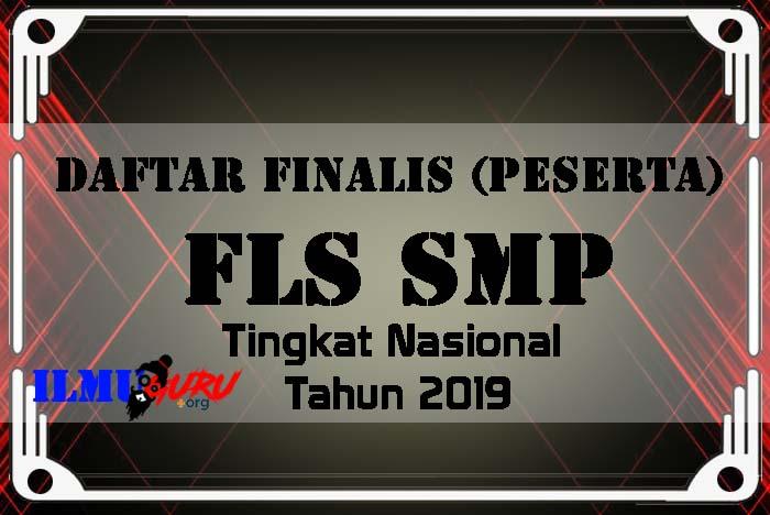 Daftar Finalis (Peserta) FLS SMP Tingkat Nasional Tahun 2019