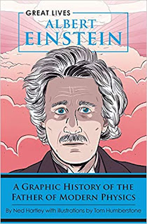 Albert Einstein: A Graphic History of the Father of Modern Physics